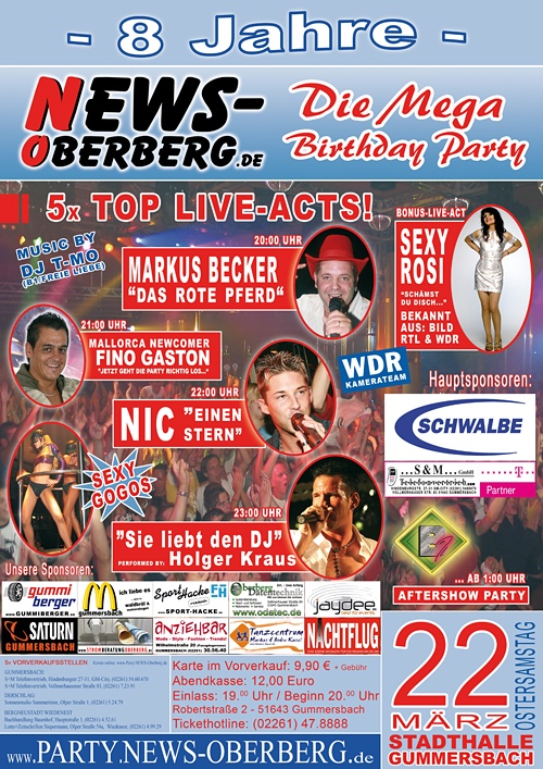Gummersbach: Acht Jahre NEWS-Oberberg.de – Mega Birthday-Event Ostersamstag 22.03.2008. Fünf Top-Live-Acts, Sexy Gogos, Party DJ T-MO (B1/Frei Liebe) @Stadthalle