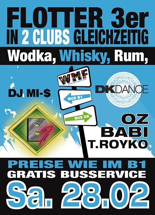 Gummersbach: ´Wiedersehen macht Freude!´Getränkemotto – Flotter 3er in zwei CLUBS (B1/DKdance) gleichzeitig! WMF Houseparty @DKdance mit DJ OZ, Babi und Tim Royko Sa. 28.02.2009