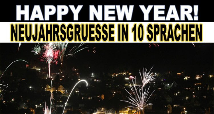NEUJAHRSGRÜSSE! (Video-Archiv) ´Happy NEW Year´ in 10 verschiedenen Sprachen